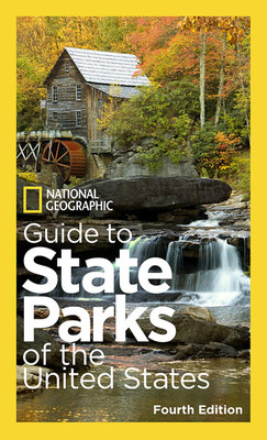 National Geographic Guide to State Parks of the United States, 4th Edition by