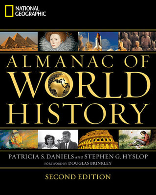 National Geographic Almanac of World History, 2nd Edition by