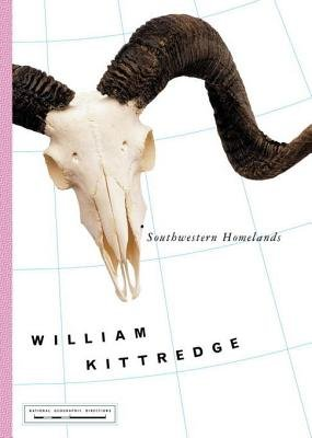 Southwestern Homelands by William Kittredge