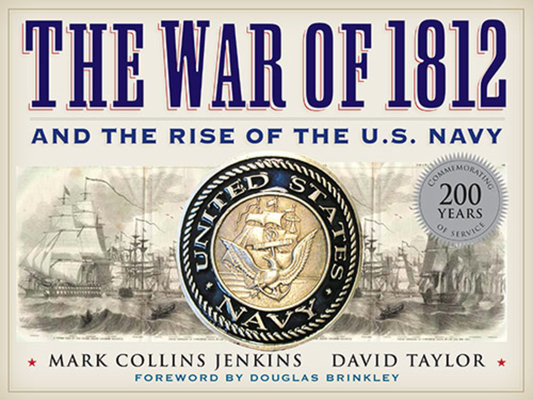 The War of 1812 and the Rise of the U.S. Navy by