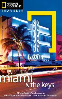 National Geographic Traveler: Miami and the Keys, Fourth Edition by