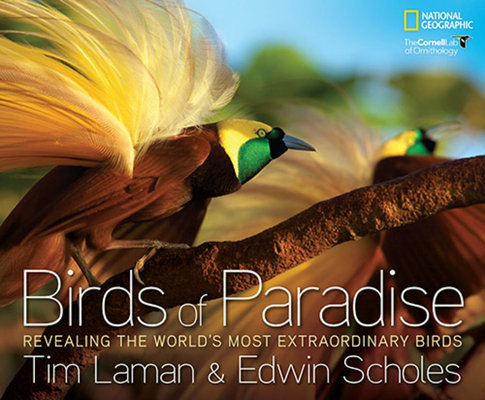 Birds of Paradise by Edwin Scholes and Tim Laman