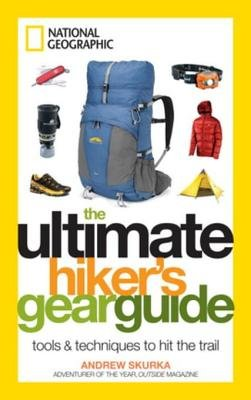 The Ultimate Hiker's Gear Guide by