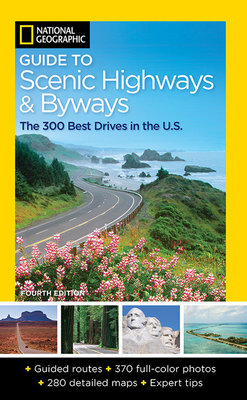 National Geographic Guide to Scenic Highways and Byways, 4th Edition by National Geographic