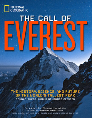 The Call of Everest by Conrad Anker, Bernadette McDonald, David Breashears and Broughton Coburn