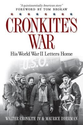 Cronkite's War by Maurice Isserman and Walter Cronkite, IV