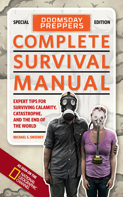 Doomsday Preppers Complete Survival Manual by Michael Sweeney