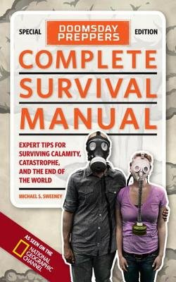 Doomsday Preppers Complete Survival Manual by