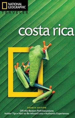 National Geographic Traveler: Costa Rica, 4th Edition by