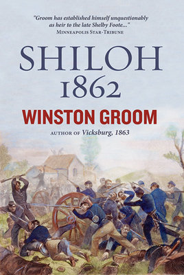 Shiloh, 1862 by Winston Groom