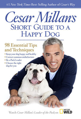 Cesar Millan's Short Guide to a Happy Dog by