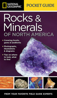 National Geographic Pocket Guide to Rocks and Minerals of North America by