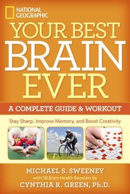 Your Best Brain Ever by Michael S. Sweeney and Cynthia R. Green