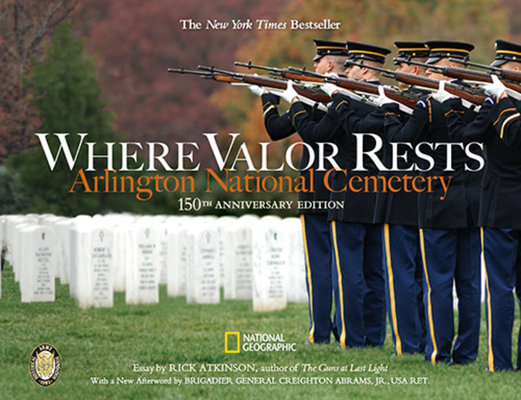 Where Valor Rests by Rick Atkinson