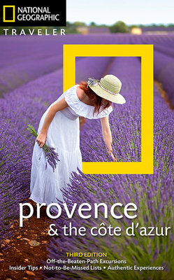 National Geographic Traveler: Provence and the Cote d'Azur, 3rd Edition