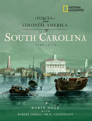 Voices from Colonial America: South Carolina 1540-1776 by