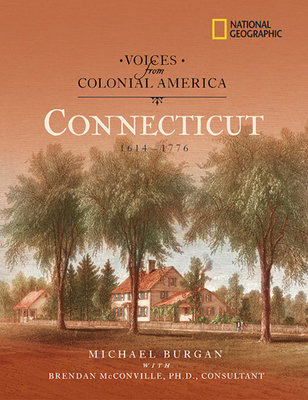 Voices from Colonial America: Connecticut 1614-1776 by