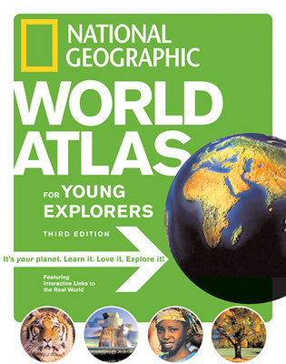 National Geographic World Atlas for Young Explorers, Third Edition by National Geographic