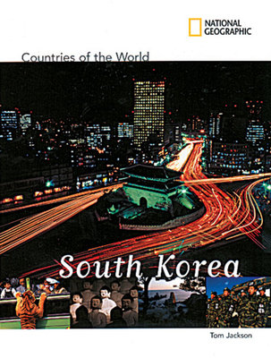 National Geographic Countries of the World: South Korea by