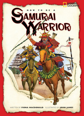How to Be a Samurai Warrior by Fiona MacDonald