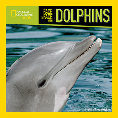 Face to Face with Dolphins by Flip Nicklin and Linda Nicklin