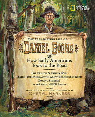 The Trailblazing Life of Daniel Boone and How Early Americans Took to the Road by