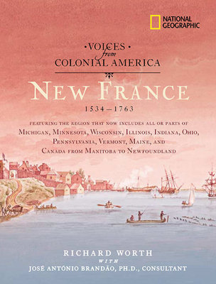 Voices from Colonial America: New France 1534-1763 by Richard Worth