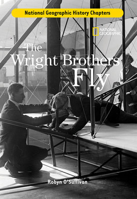 History Chapters: The Wright Brothers Fly by Robyn O'Sullivan