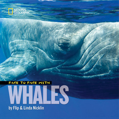 Face to Face With Whales by Flip Nicklin and Linda Nicklin
