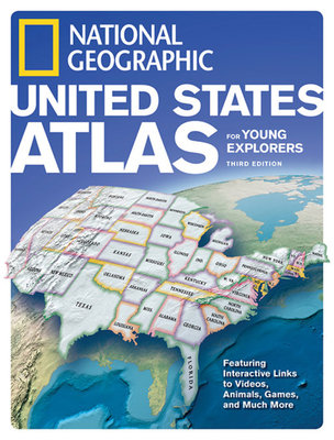 National Geographic United States Atlas for Young Explorers, Third Edition by