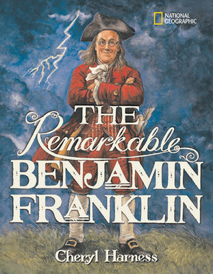 The Remarkable Benjamin Franklin by