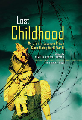 Lost Childhood by Herman J. Viola and Annelex Hofstra Layson
