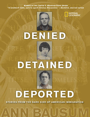 Denied, Detained, Deported: Stories from the Dark Side of American Immigration by