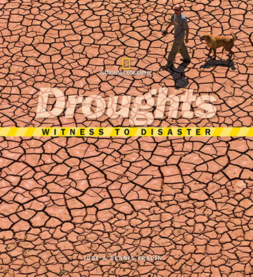 Witness to Disaster: Droughts by Dennis Fradin and Judy Fradin