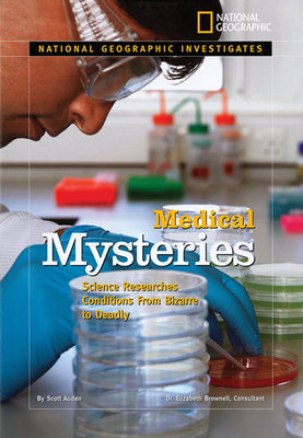 National Geographic Investigates: Medical Mysteries by Scott Auden