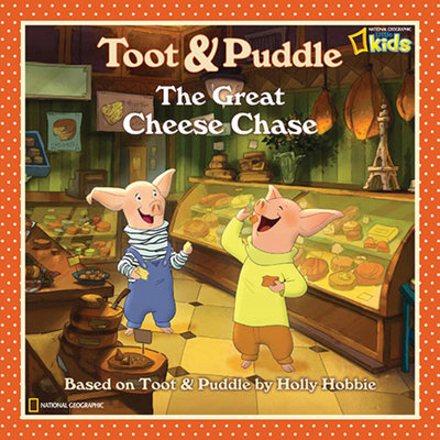 Toot and Puddle: The Great Cheese Chase by National Geographic