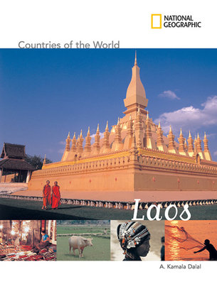 National Geographic Countries of the World: Laos by A. Kamala Dalal