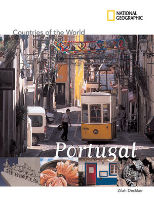 National Geographic Countries of the World: Portugal by Zilah Deckker