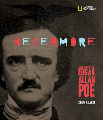 Nevermore: A Photobiography of Edgar Allan Poe by