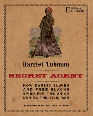 Harriet Tubman, Secret Agent by