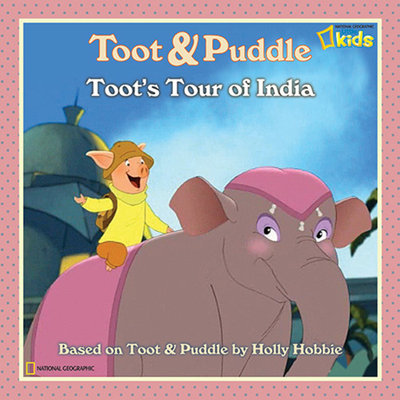 Toot and Puddle: Toot's Tour of India by Laura Marsh