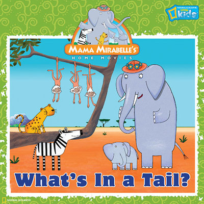 Mama Mirabelle: What's in a Tail? by