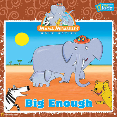 Mama Mirabelle: Big Enough by