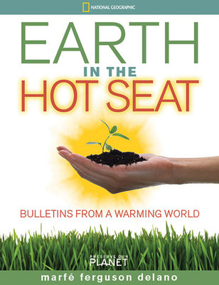 Earth in the Hot Seat by Marfe Ferguson Delano