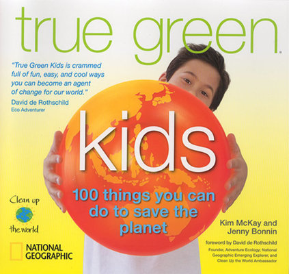 True Green Kids by Jenny Bonnin and Kim Mckay