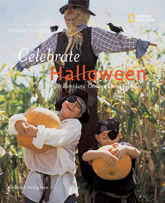 Holidays Around The World: Celebrate Halloween by Deborah Heiligman
