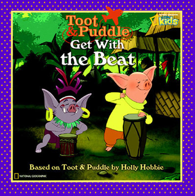 Toot and Puddle: Get With the Beat! by National Geographic