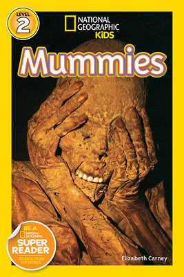 National Geographic Readers: Mummies by