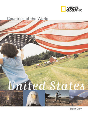 National Geographic Countries of the World: United States by Elden Croy
