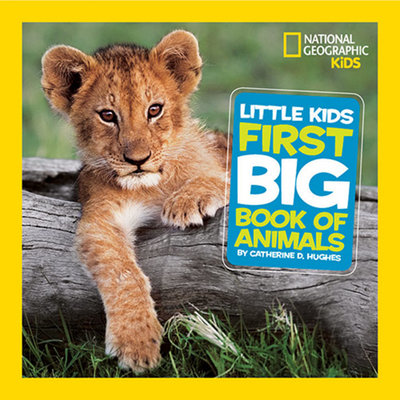 National Geographic Little Kids First Big Book of Animals by